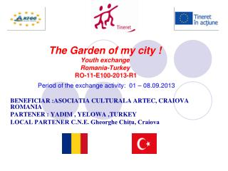 \ The Garden of my city ! Youth exchange  Romania-Turkey  RO-11-E100-2013-R1