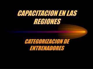CAPACITACION EN LAS REGIONES