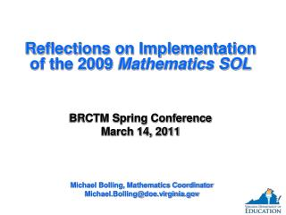 Reflections on Implementation of the 2009  Mathematics SOL BRCTM Spring Conference March 14, 2011