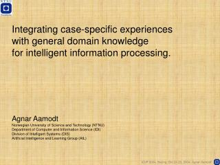 Integrating case-specific experiences  with general domain knowledge