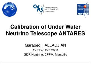 Calibration of Under Water Neutrino Telescope ANTARES