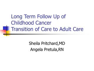 Long Term Follow Up of Childhood Cancer Transition of Care to Adult Care