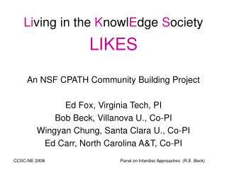 Li ving in the  K nowl E dge  S ociety LIKES An NSF CPATH Community Building Project