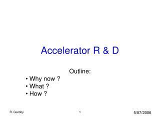 Accelerator R & D