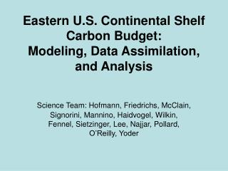 Eastern U.S. Continental Shelf Carbon Budget: Modeling, Data Assimilation, and Analysis