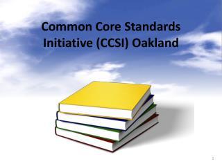 Common Core Standards  Initiative (CCSI) Oakland