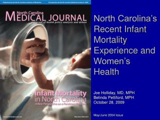 North Carolina's Recent Infant Mortality Experience and  Women's Health