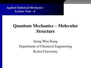 Quantum Mechanics   Molecular Structure