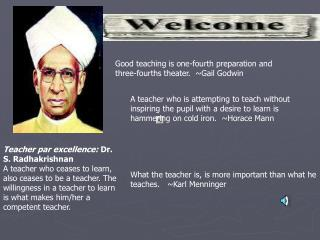 Good teaching is one-fourth preparation and three-fourths theater. ~Gail Godwin