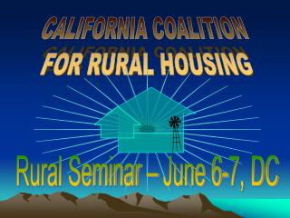 CALIFORNIA COALITION  FOR RURAL HOUSING