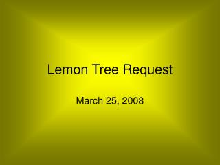 Lemon Tree Request