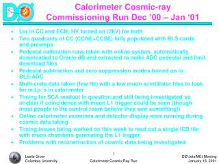 Calorimeter Cosmic-ray  Commissioning Run Dec '00 – Jan '01