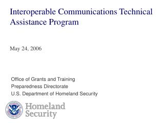Interoperable Communications Technical Assistance Program    May 24, 2006