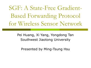 SGF: A State-Free Gradient-Based Forwarding Protocol for Wireless Sensor Network