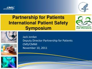 Partnership for Patients  International Patient Safety Symposium