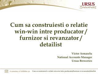 Cum sa construiesti o relatie win-win intre producator / furnizor si revanzator / detailist