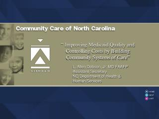 � Improving Medicaid Quality and Controlling Costs by Building Community Systems of Care�