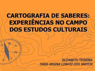 CARTOGRAFIA DE SABERES:  EXPERI�NCIAS NO CAMPO DOS ESTUDOS CULTURAIS