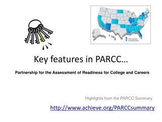 Key features in PARCC…