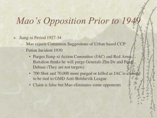 Mao's Opposition Prior to 1949