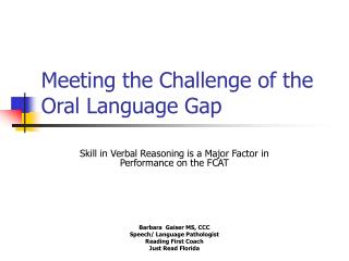 Meeting the Challenge of the Oral Language Gap