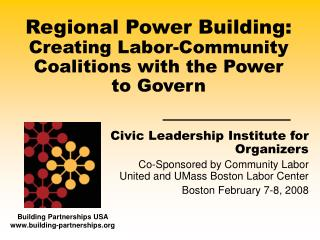 Regional Power Building: Creating Labor-Community Coalitions with the Power to Govern