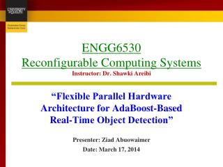 ENGG6530 Reconfigurable Computing Systems Instructor: Dr.  Shawki Areibi