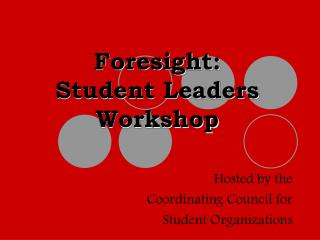 Foresight:   Student Leaders Workshop