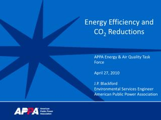 Energy Efficiency and CO 2  Reductions