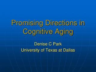 Promising Directions in Cognitive Aging