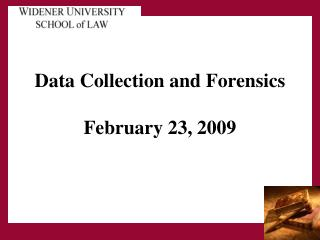 Data Collection and Forensics February 23, 2009