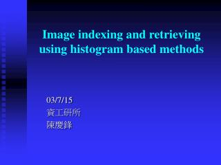 Image indexing and retrieving using histogram based methods