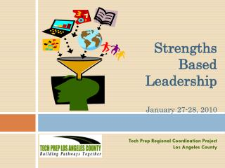 Strengths Based Leadership January 27-28, 2010