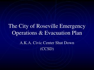 The City of Roseville Emergency Operations & Evacuation Plan