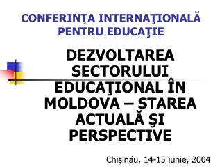 CONFERINŢA INTERNAŢIONALĂ PENTRU EDUCAŢIE