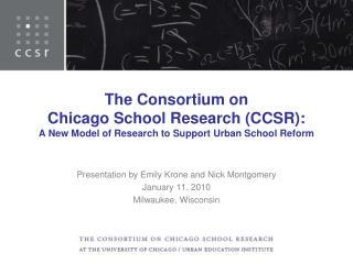 Presentation by Emily Krone and Nick Montgomery January 11, 2010 Milwaukee, Wisconsin