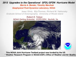 2013  Upgrades to the Operational  GFDL/GFDN  Hurricane Model   Morris A. Bender, Timothy  Marchok