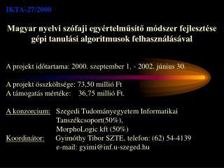 IKTA-27/2000 Magyar nyelvi szófaji egyértelműsítő módszer fejlesztése