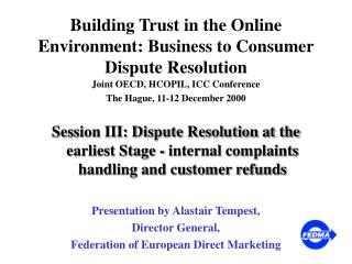 Building Trust in the Online Environment: Business to Consumer Dispute Resolution
