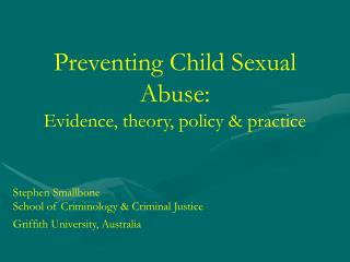 Preventing Child Sexual Abuse: Evidence, theory, policy  practice