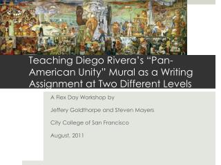 Teaching Diego Rivera�s �Pan-American Unity� Mural as a Writing Assignment at Two Different Levels