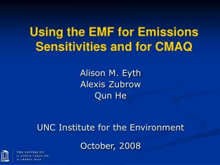 Using the EMF for Emissions Sensitivities and for CMAQ