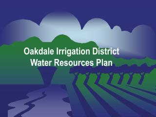 Oakdale Irrigation District Water Resources Plan