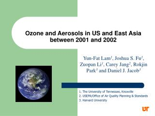 Ozone and Aerosols in US and East Asia between 2001 and 2002