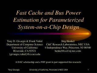Fast Cache and Bus Power Estimation for Parameterized System-on-a-Chip Design