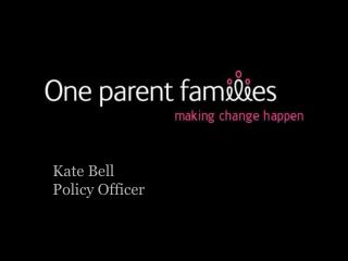 Kate Bell Policy Officer