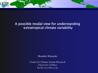 A possible modal view for understanding  extratropical climate variability