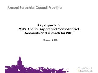 Key aspects of  2012 Annual Report and Consolidated Accounts and Outlook for 2013