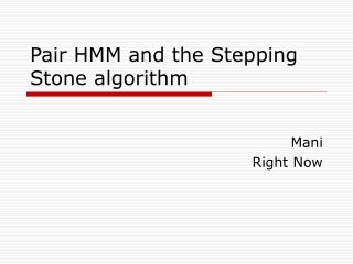 Pair HMM and the Stepping Stone algorithm