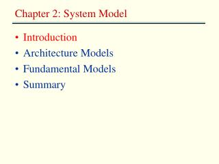 Introduction Architecture Models Fundamental Models Summary